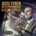 JUSSI-SYREN-AND-THE-GROUNDBREAKERS-BLUEGRASS-SINGER-2015-webcover_1400-1400px
